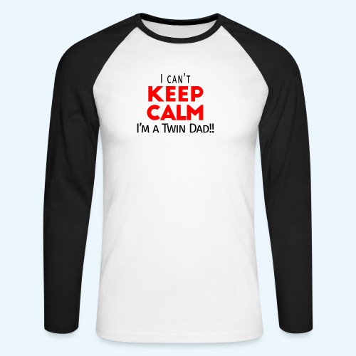 I Can't Keep Calm (Dad's Only!) - Mannen baseballshirt lange mouw