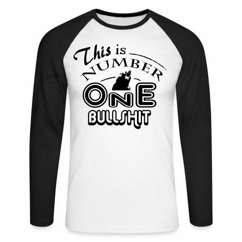 This is number one Bullshit. - Männer Baseballshirt langarm