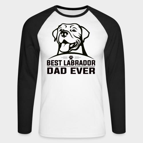 BEST LABRADOR DAD EVER - Männer Baseballshirt langarm