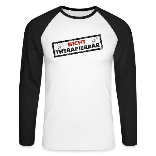 Nicht therapierbar - Männer Baseballshirt langarm