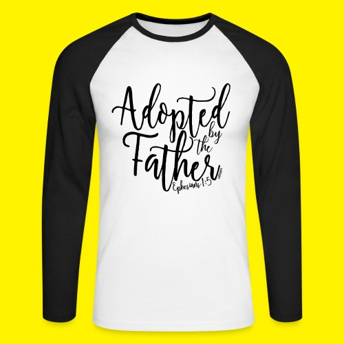 Adopted by the Father - Ephesians 1: 5 - Men's Long Sleeve Baseball T-Shirt