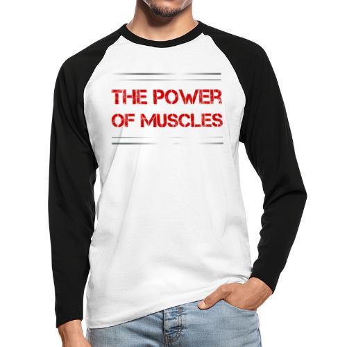Sport - The Power of Muscles - Männer Baseballshirt langarm