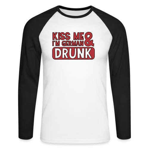 Kiss me I'm German & Drunk - Party Feiern Bier - Männer Baseballshirt langarm