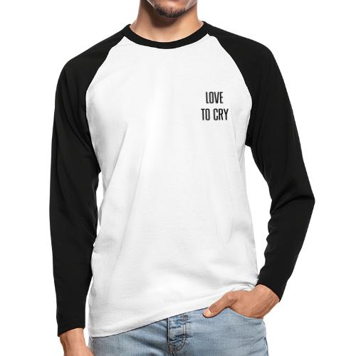 love to cry - T-shirt baseball manches longues Homme