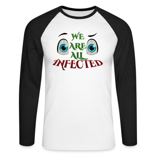 We are all infected -by- t-shirt chic et choc - T-shirt baseball manches longues Homme