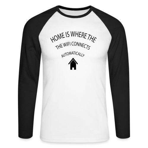 Home is where the Wifi connects automatically - Men's Long Sleeve Baseball T-Shirt