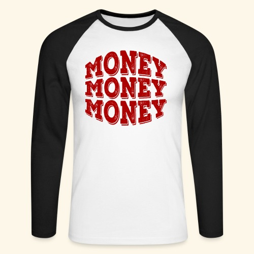 Money money money - Men's Long Sleeve Baseball T-Shirt