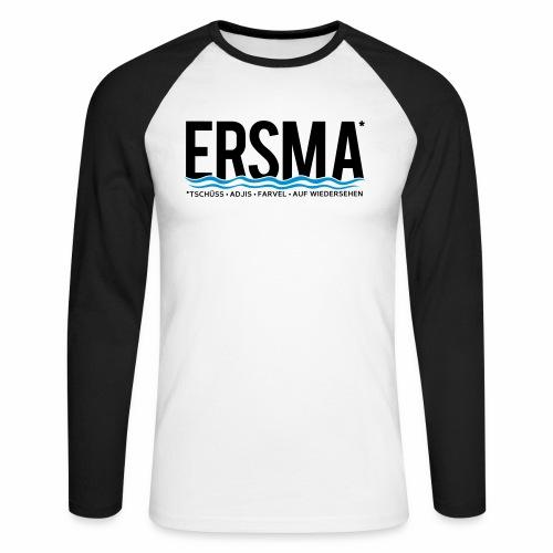 ERSMA - Tschüss, Adjis, Farvel und Auf Wiedersehen - Männer Baseballshirt langarm