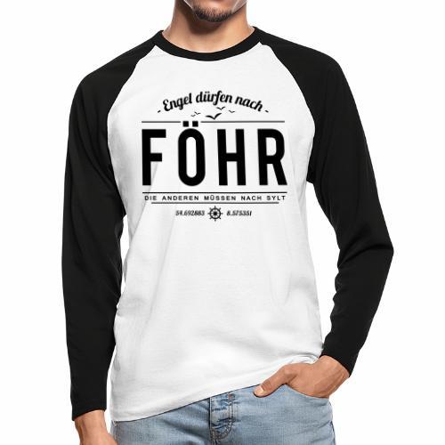 Engel dürfen nach Föhr, die anderen müssen nach... - Männer Baseballshirt langarm
