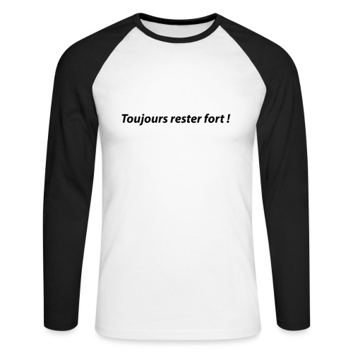 Toujours rester fort ! - T-shirt baseball manches longues Homme