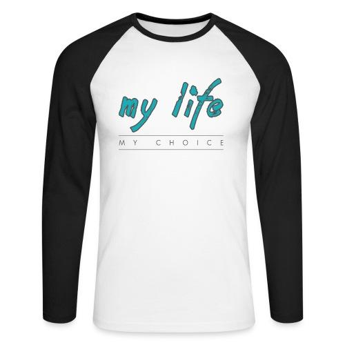 my-life-my-choice - Langærmet herre-baseballshirt