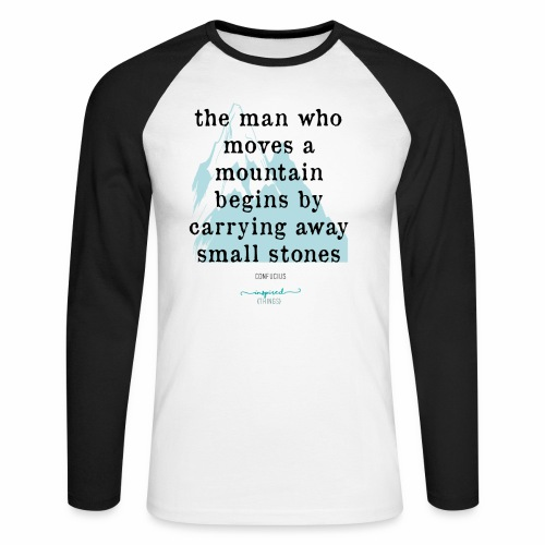 Confucius` Quote - The man who moves a mountain - Men's Long Sleeve Baseball T-Shirt