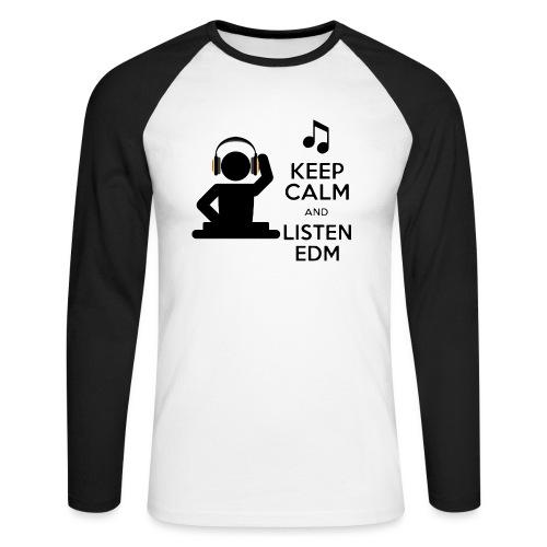 keep calm and listen edm - Men's Long Sleeve Baseball T-Shirt