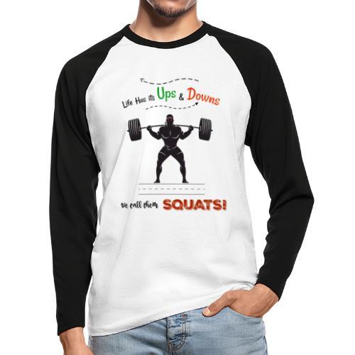 Do You Even Squat? - Men's Long Sleeve Baseball T-Shirt