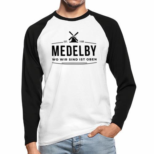 Medelby - Wo wir sind ist oben - Männer Baseballshirt langarm