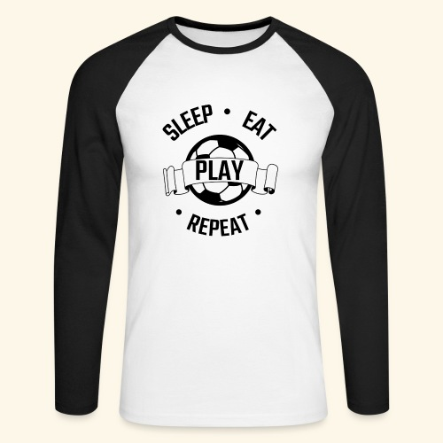 FOOTBALL soccer - Eat sleep play repeat - ballon - T-shirt baseball manches longues Homme