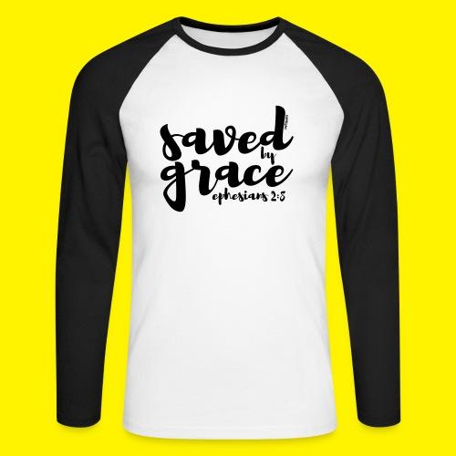 SAVED BY GRACE - Ephesians 2: 8 - Men's Long Sleeve Baseball T-Shirt
