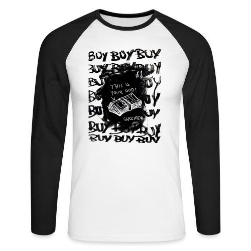 THIS IS YOUR GOD -> $$$ - Männer Baseballshirt langarm