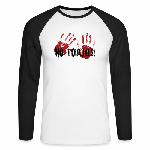 No Touchies 2 Bloody Hands Behind Black Text - Men's Long Sleeve Baseball T-Shirt
