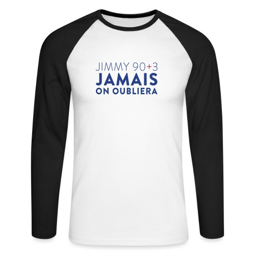 Jimmy 90+3 : Jamais on oubliera - T-shirt baseball manches longues Homme