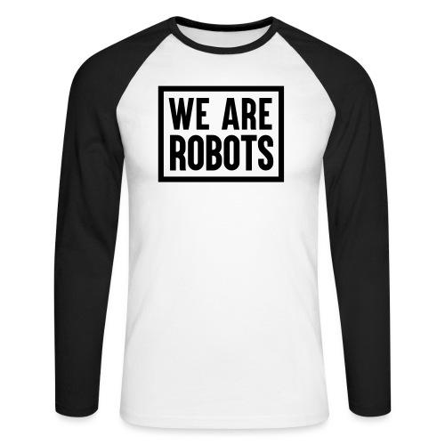 We Are Robots Premium Tote Bag - Men's Long Sleeve Baseball T-Shirt