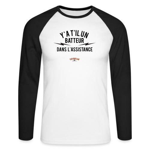 Y'a t'il un batteur dans l'assistance - T-shirt baseball manches longues Homme
