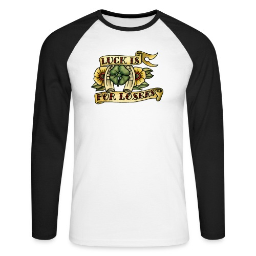 Luck Is For Losers - Men's Long Sleeve Baseball T-Shirt
