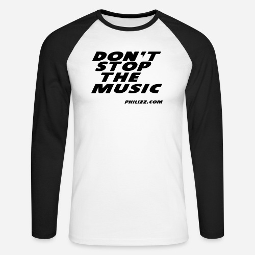 dontstopthemusic - Men's Long Sleeve Baseball T-Shirt
