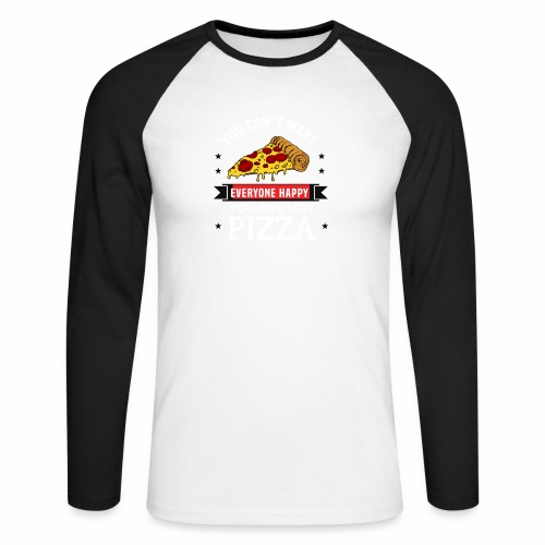You can't make everyone Happy - You are not Pizza - Männer Baseballshirt langarm