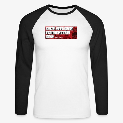 Fuck Off - Men's Long Sleeve Baseball T-Shirt