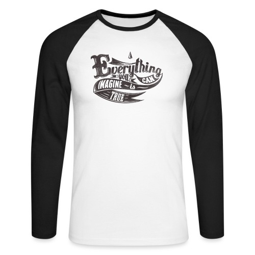 Everything you imagine - Männer Baseballshirt langarm