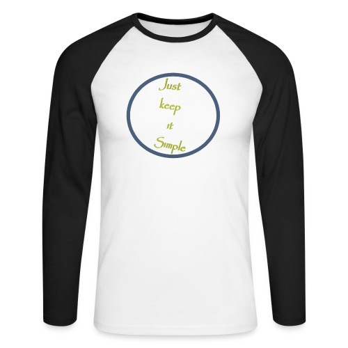 Keep it simple - Men's Long Sleeve Baseball T-Shirt