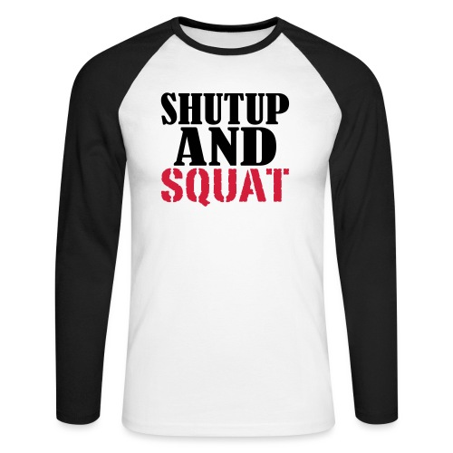 Shut up and SQUAT, Training, Fitness, Crossfit - Männer Baseballshirt langarm