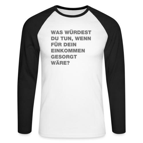 Grundeinkommen BGE - Männer Baseballshirt langarm