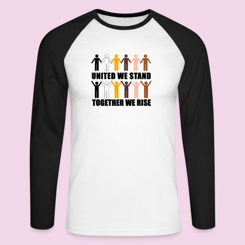 United We Stand. Together We Rise! - Men's Long Sleeve Baseball T-Shirt