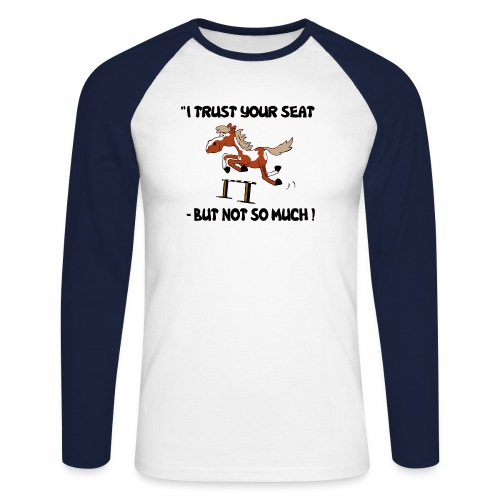 I trust your but not soo much - Männer Baseballshirt langarm