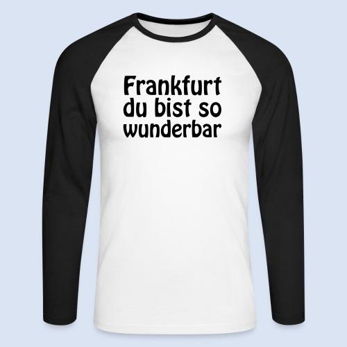 FRANKFURT Du bist so - Männer Baseballshirt langarm
