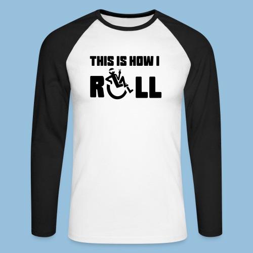 This is how i roll 006 - Mannen baseballshirt lange mouw