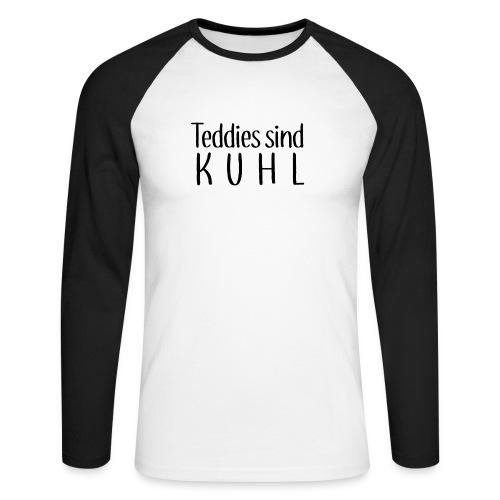 Teddies sind KUHL - Men's Long Sleeve Baseball T-Shirt