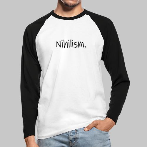 Nihilism. - Men's Long Sleeve Baseball T-Shirt