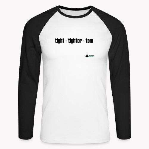 tight - tighter - tom - Männer Baseballshirt langarm