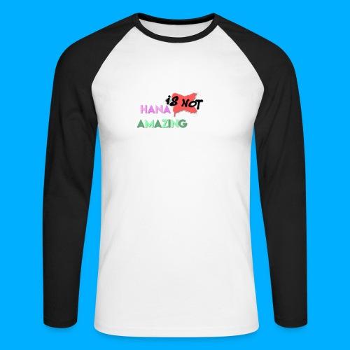 Hana Is Not Amazing T-Shirts - Men's Long Sleeve Baseball T-Shirt