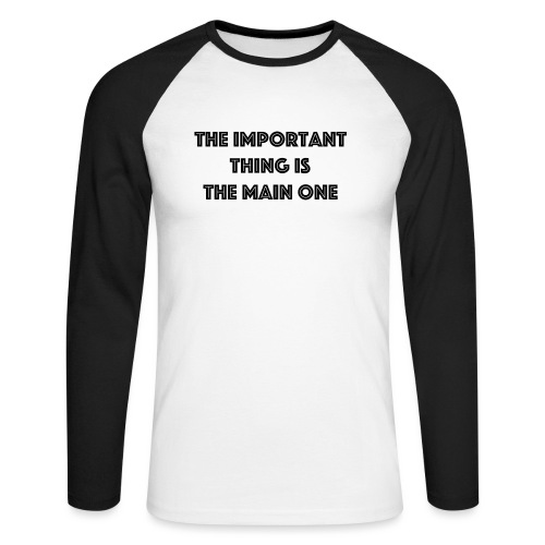the important thing is the main one - T-shirt baseball manches longues Homme