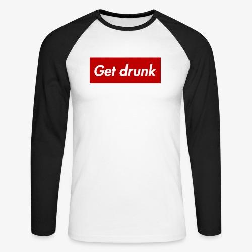 Get drunk - Männer Baseballshirt langarm