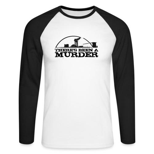 There s Been A Murder - Men's Long Sleeve Baseball T-Shirt
