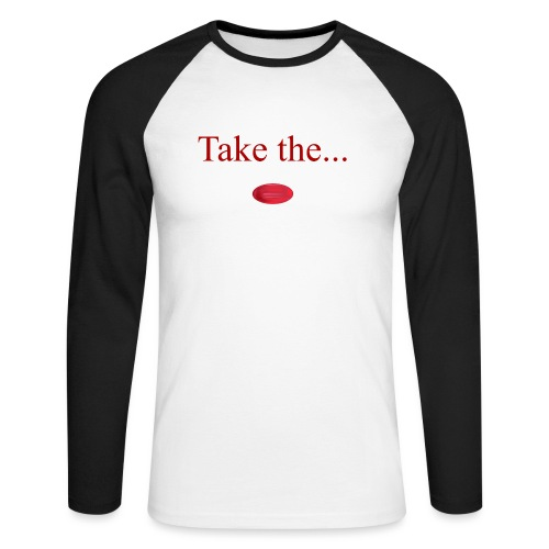 Take The Red Pill - Men's Long Sleeve Baseball T-Shirt