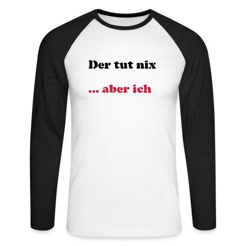 Der tut nix/was - Männer Baseballshirt langarm