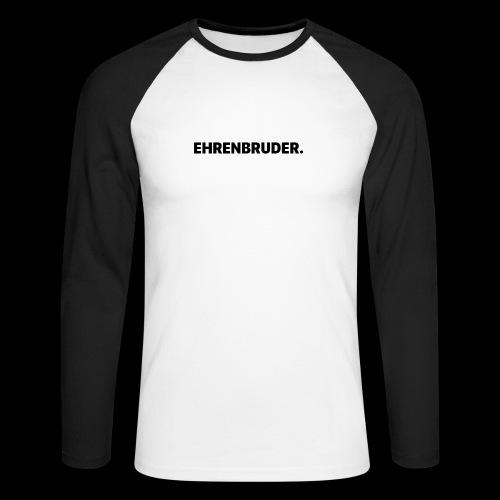 EHRENBRUDER-Black - Männer Baseballshirt langarm