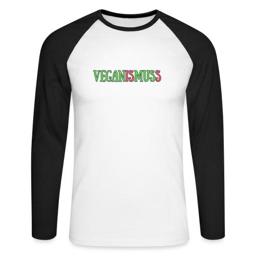 veganismuss - Männer Baseballshirt langarm