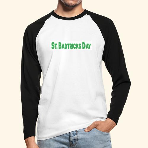 ST BADTRICKS DAY - Men's Long Sleeve Baseball T-Shirt